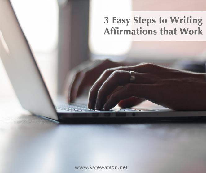 3 Steps to Writing Affirmations that Work