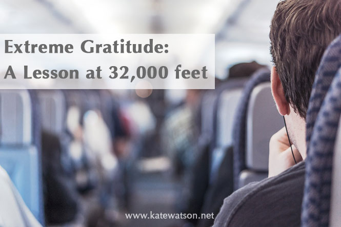 Extreme Gratitude:  A Lesson at 32,000 Feet