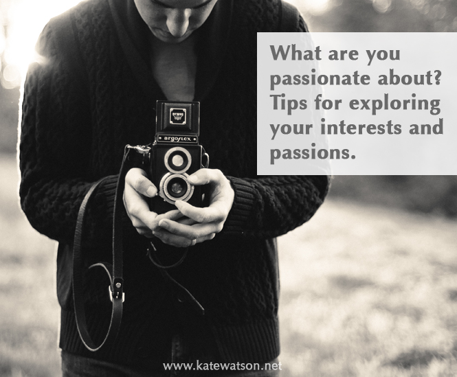Tips for Exploring Your Interests and Passions