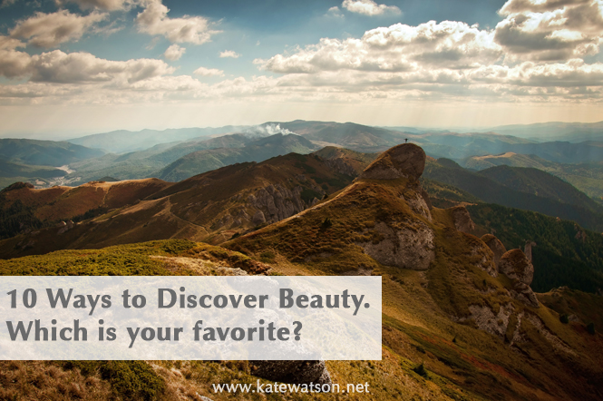 10 ways to discover more beauty in the world