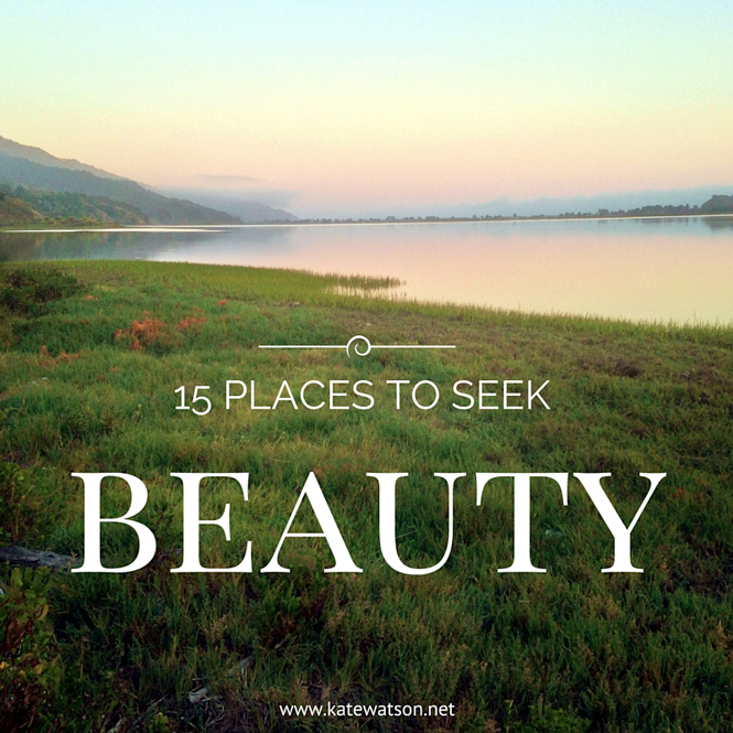 15 Places to Seek Beauty