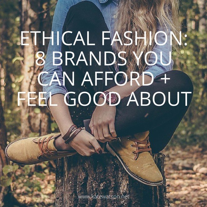 ethical-fashion-8-brands-you-can-afford-and-feel-good-about