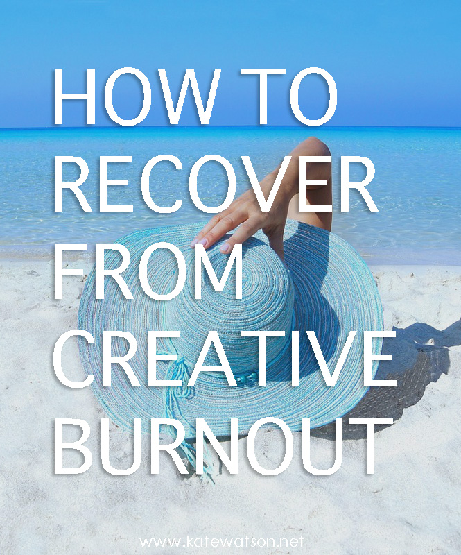 How to Recover from Creative Burnout