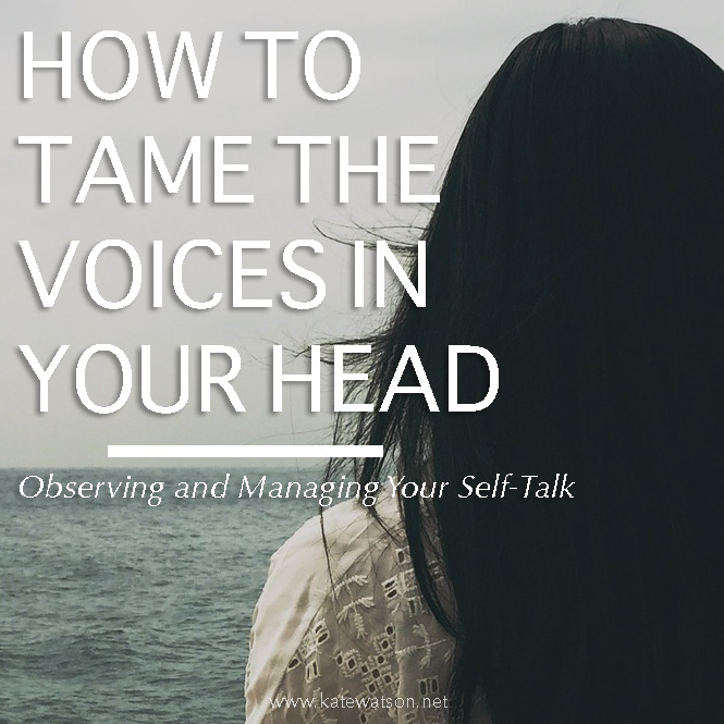 How to Tame the Voices in Your Head