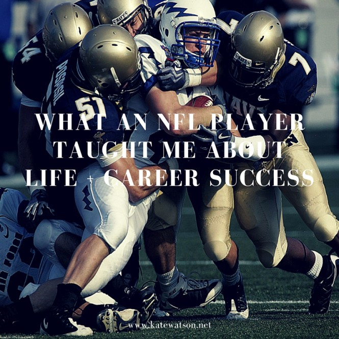 What an NFL Player Taught Me About Life + Career Success